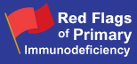 Red Flags of Primary Immunodeficiency